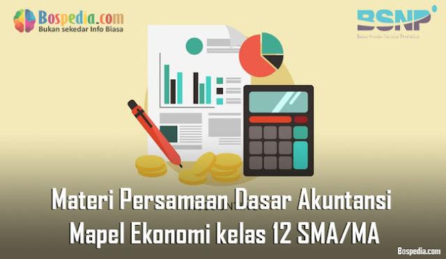 Materi Persamaan Dasar Akuntansi Mapel Ekonomi kelas 12 SMA/MA