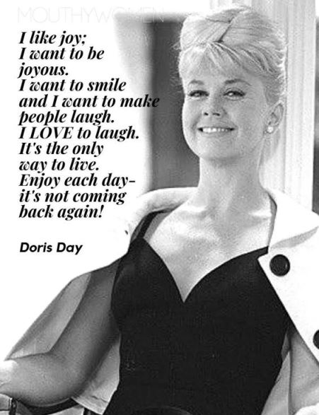 I like joy; I want to be joyous. Doris Day #quotes