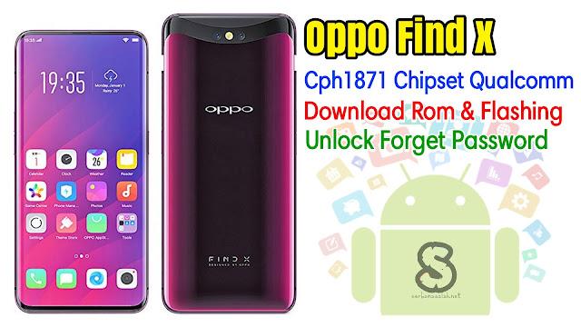 Download Rom Official / Flashing Oppo Find X Cph1871 Qualcomm Lupa Password Kunci Layar, Bootloop, Hang Logo