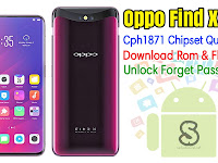 Download Rom Official / Flashing Oppo Find X Cph1871 Qualcomm Lupa Password Kunci Layar, Bootloop, Hang Logo