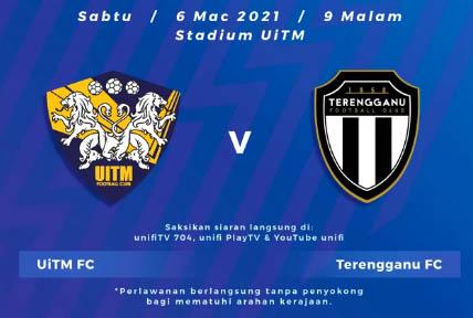 Live Streaming Uitm VS Terengganu  Liga Super 6.3.2021