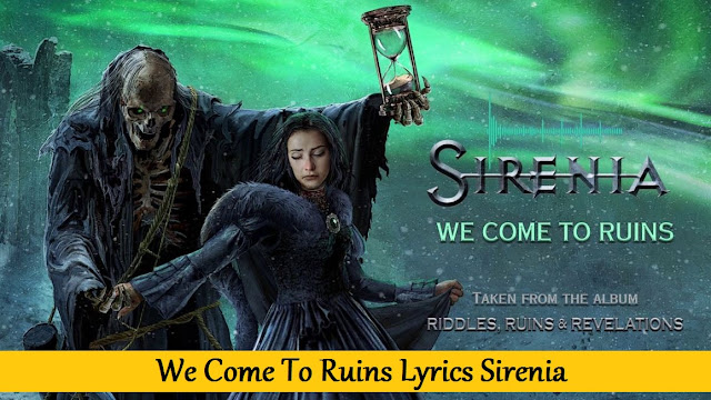 We Come To Ruins Lyrics Sirenia
