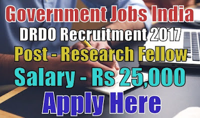 DRDO Recruitment 2017 for Reserach Fellow Posts