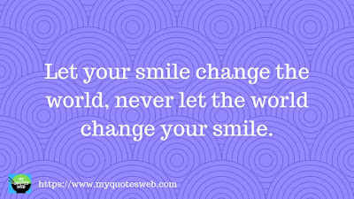 Let your smile change the world,   quotes for instagram