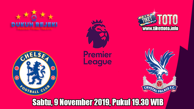 Prediksi Chelsea VS Crystal Palace 9 November 2019
