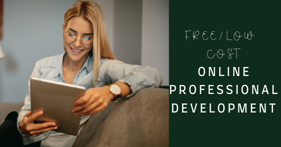 100 Free or Low Cost Online Professional Development During Social Isolation