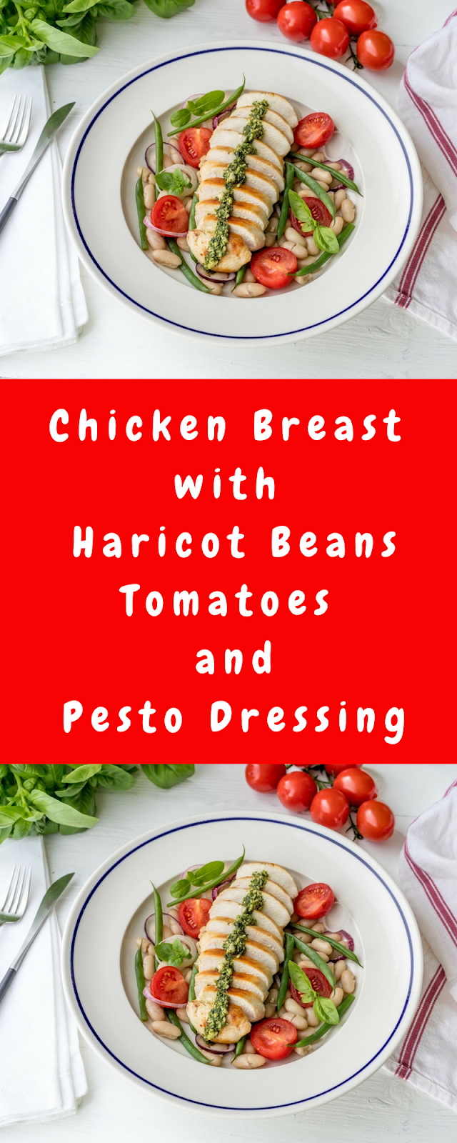 Chicken Breast with Haricot Beans, Tomatoes And Pesto Dressing