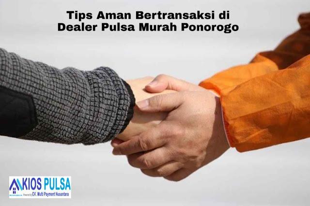 Tips Aman Bertransaksi di Dealer Pulsa Murah Ponorogo, Arkana Pulsa