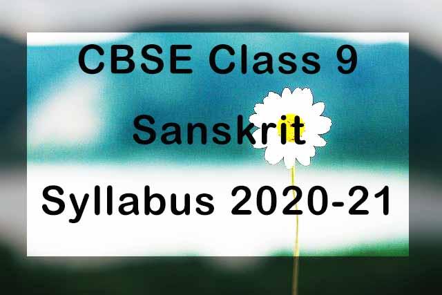 CBSE Class 9 Sanskrit Syllabus 2020-21