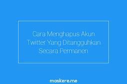 Cara Menghapus Akun Twitter Yang Ditangguhkan Terbaru 2020