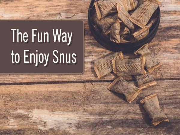 The Fun Way to Enjoy Snus