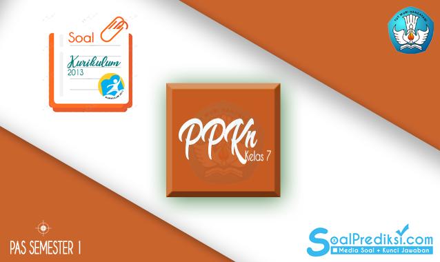 Latihan Soal PAS PPKN / PKN SMP Kelas 7 Semester 1