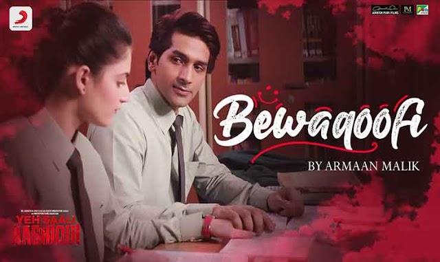 Armaan Malik - Yeh Saali Aashiqui - Lyrics for bewkoofi