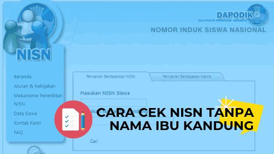 Cara Cek NISN Tanpa Nama Ibu Kandung