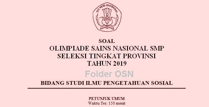 Kembali  berbagi untuk kita semua Soal dan Kunci Jawaban OSN IPS SMP Tingkat Provinsi 2019