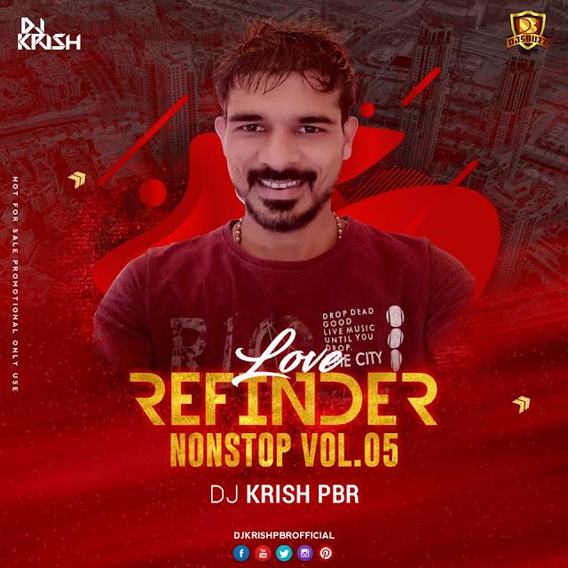 LOVE REFENDER – NONSTOP VOL.05 – DJ KRISH PBR