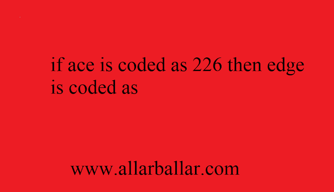 if ace is coded as 226 then edge is coded as