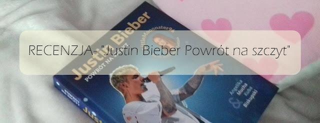 """Recenzja #1 - """"Justin Bieber Powrót na szczyt"""""""