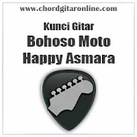 Chord Kunci Gitar Happy Asmara Bohoso Moto