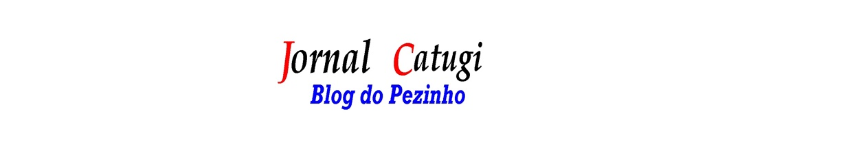 Jornal Catugi -Blog do Pezinho