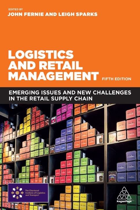 Logistics and Retail Management: Emerging Issues and New Challenges In The Retail Supply Chain, Fifth Edition