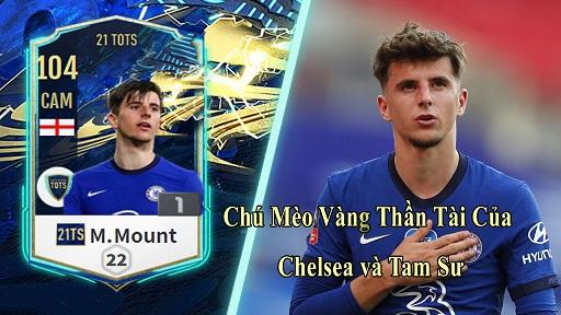FIFA ONLINE 4 | Review Mason Mount 21 TOTS - Chú mèo vàng thần tài của Chelsea và Tam sư