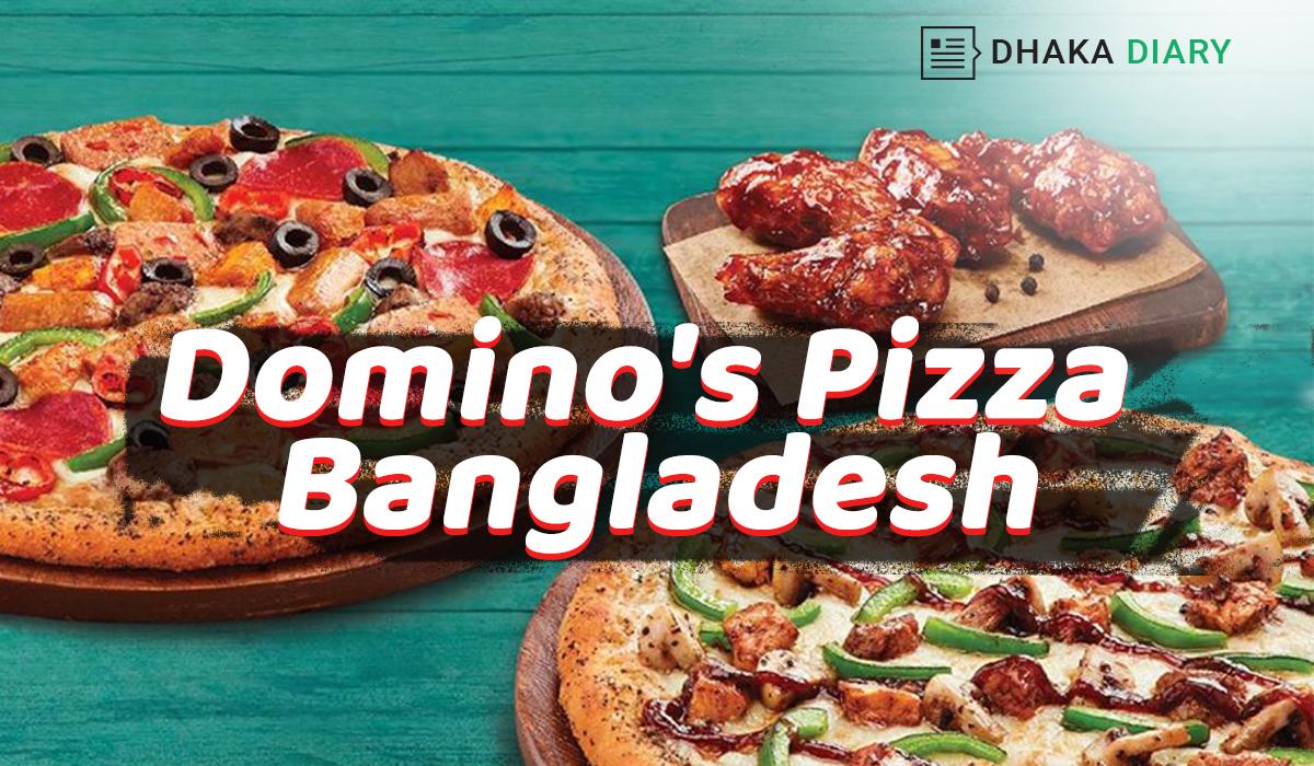 Domino's Pizza Bangladesh contact number & Menu - All Dhaka info