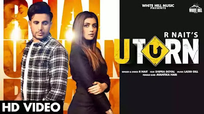 Checkout R Nait New song U Turn Lyrics penned by R Nait ft Shipra Goyal
