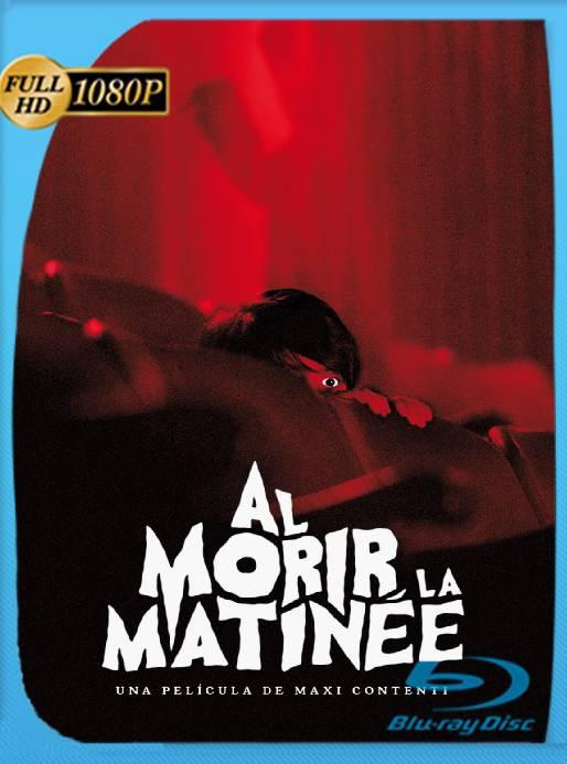 Al Morir La Matinée (2020) BRRip 1080p Latino [GoogleDrive] Ivan092