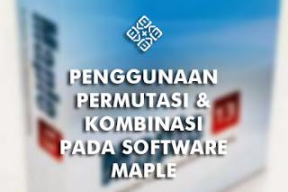 program Maple pada permutasi dan kombinasi