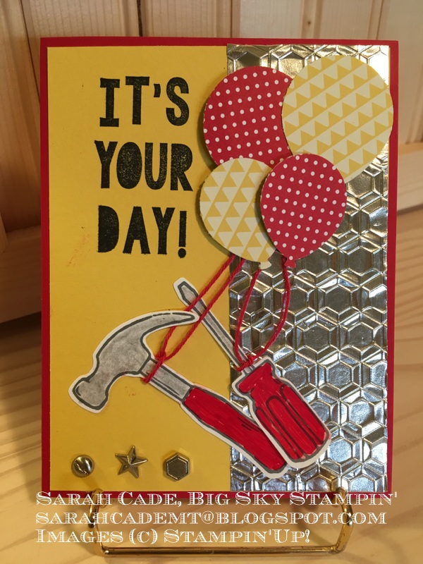 Big Sky Stampin Perfect Birthday Card For A Guy Balloons And Tools