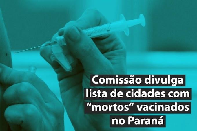 """Comissão divulga lista de cidades com """"mortos"""" vacinados no Paraná"""