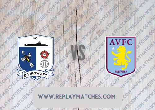 Barrow vs Aston Villa -Highlights 24 August 2021