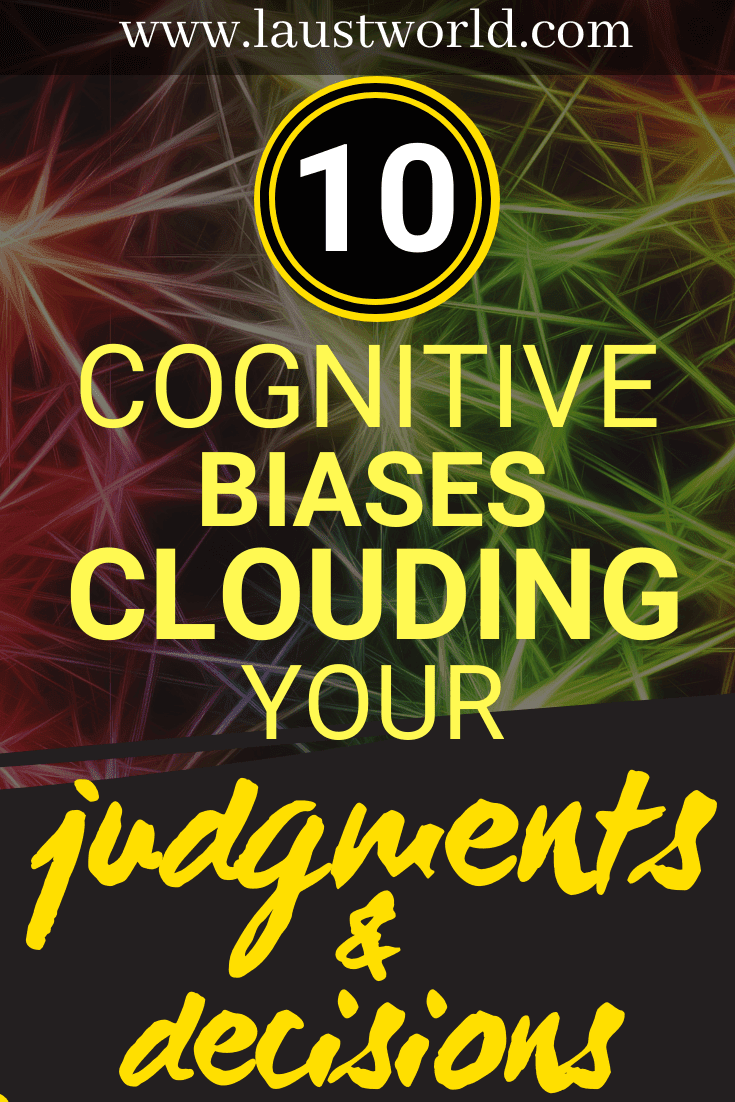 pinterest graphic that says 10 cognitive biases clouding your judgments and decisions