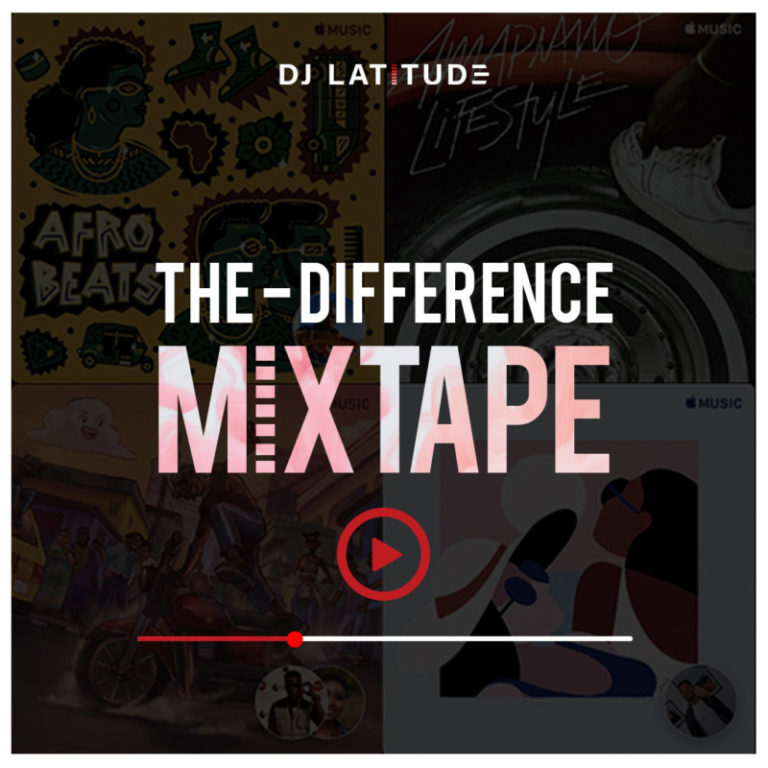 "DJ Latitude – ""The Difference Mixtape"" #Arewapublisize"