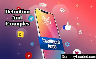 Intelligent Apps: Definition, Characteristics And Samples
