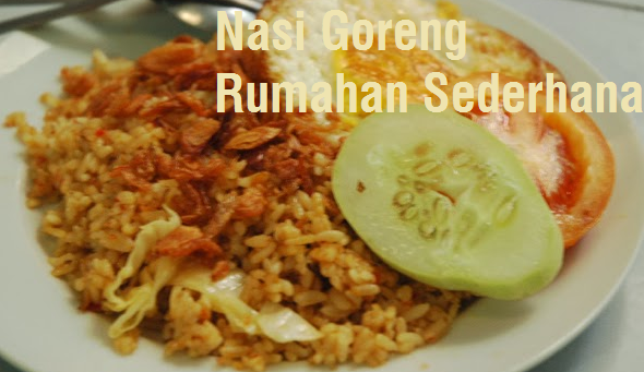nasi goreng rumahan sederhana