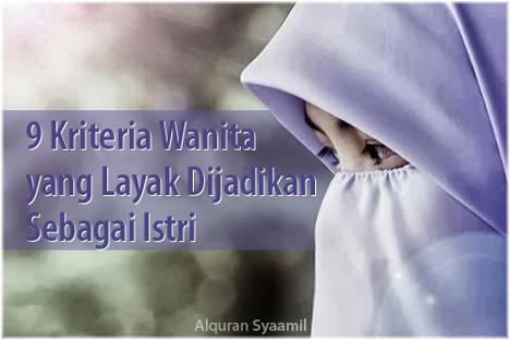 9 Kriteria Wanita yang Layak Dijadikan Sebagai Istri