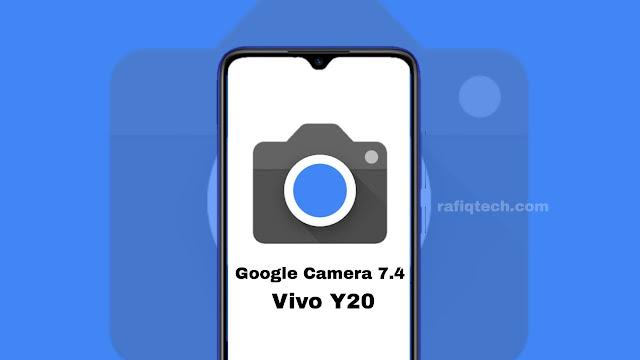 تحميل  Google Camera 7.4 لهاتف Vivo Y20 2021