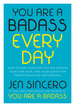 https://www.goodreads.com/book/show/39881144-you-are-a-badass-every-day?from_search=true