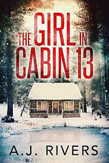 The Girl in Cabin 13 - thriller book promotion A.J. Rivers