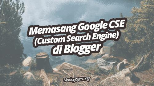 Memasang Google Custom Search Engine (CSE) di Blogger