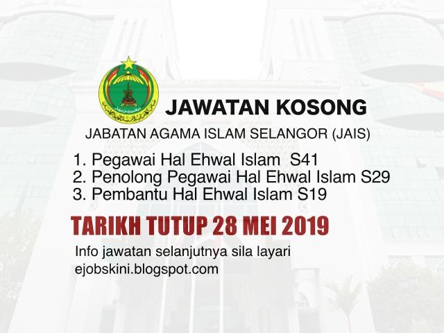 Jawatan Kosong Jabatan Agama Islam Selangor Jais Tarikh Tutup 28 Mei 2019