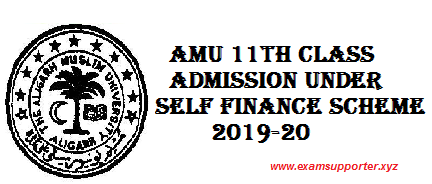 AMU 11th Class Admission Under Self Finance Scheme 2019-20