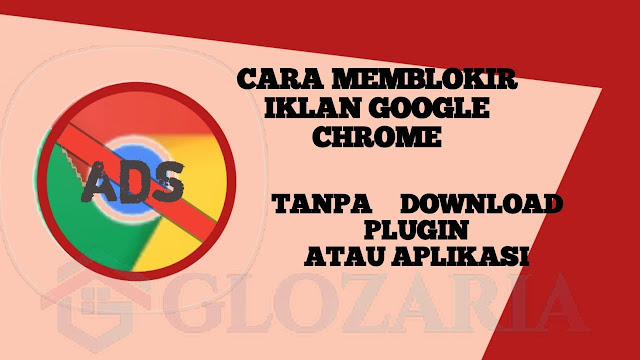 Menghilangkan Iklan Dan Website Yang Tiba-Tiba Muncul Di Chrome Tanpa Aplikasi Atau Plugin