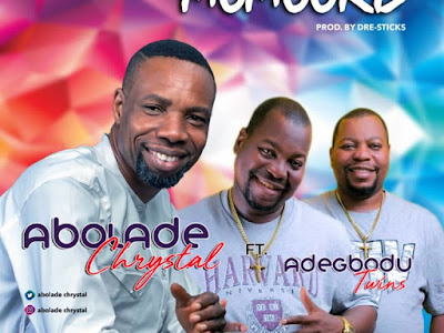 "MUSIC: Abolade Chrystal – ""Momoore"" (I'm Grateful) ft. Adegbodu Twins"