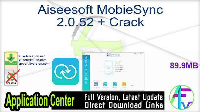 Aiseesoft MobieSync 2.0.52 + Crack