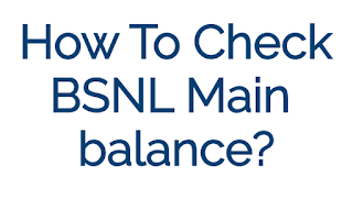 How To Check BSNL Main Balance