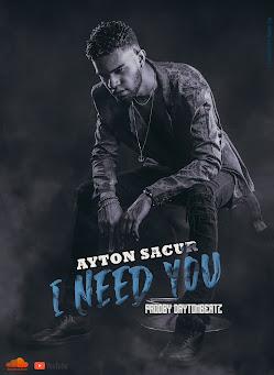 Ayton Sacur - I Need You ( 2021 ) [DOWNLOAD]