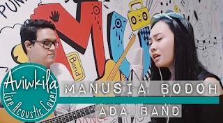 Aviwkila Manusia Bodoh (Ada Band Cover) Mp3